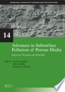 Advances In Subsurface Pollution Of Porous Media Indicators Processes And Modelling Book PDF