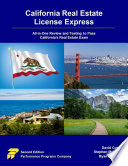 California Real Estate License Express  All in One Review and Testing to Pass California s Real Estate Exam Book
