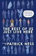 The Rest of Us Just Live Here Patrick Ness Cover