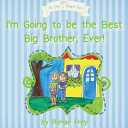 I m Going to be the Best Big Brother  Ever  Book PDF