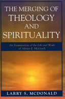 The Merging of Theology and Spirituality Book