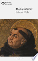 Delphi Collected Works of Thomas Aquinas  Illustrated