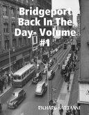 Bridgeport Back In The Day  Volume  1