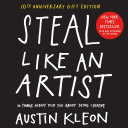 Steal Like an Artist 10th Anniversary Gift Edition with a New Afterword by the Author