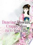Dancing Phoenix Crappy Miss