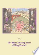 The Most Amazing Story of King Fantis I.