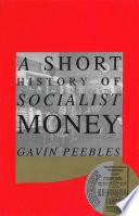 A Short History of Socialist Money