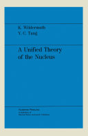 A Unified Theory of the Nucleus
