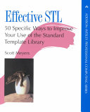 Effective STL: 50 Specific Ways to Improve Your Use of the Standard ...
