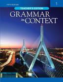 GRAMMAR IN CONTEXT. 1(TEACHER S EDITION)(FIFTH EDITION)