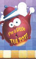 I m a Little Tea Pot