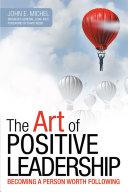 The Art of Positive Leadership [Pdf/ePub] eBook