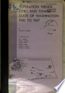 Population trends, cities and towns, State of Washington, 1900 to 1967