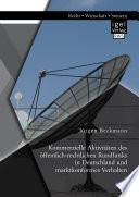Kommerzielle Aktivitäten des öffentlich-rechtlichen Rundfunks in Deutschland und marktkonformes Verhalten