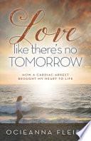 Love Like There s No Tomorrow