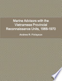 Marine Advisors with the Vietnamese Provincial Reconnaissance Units  1966 1970 Book