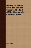 History of India - From the Earliest Times to the End of the Nineteenth Century -