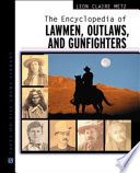 The Encyclopedia Of Lawmen Outlaws And Gunfighters PDF