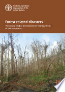 Forest related disasters     Three case studies and lessons for management of extreme events