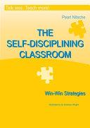 THE SELF-DISCIPLINING CLASSROOM - Win-Win Strategies
