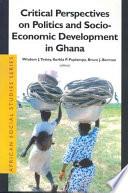 Critical Perspectives In Politics And Socio Economic Development In Ghana