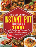 The Essential Instant Pot Cookbook Book