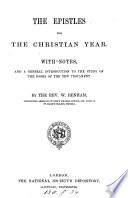The Epistles for the Christian year  with notes and intr  by W  Benham Book PDF