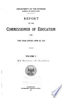Report Of The Commissioner Of Education Made To The Secretary Of The Interior For The Year With Accompanying Papers
