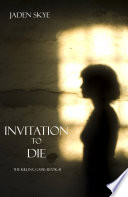 Invitation to Die  The Killing Game  Book 1