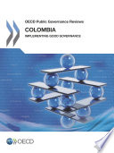 Oecd Public Governance Reviews Colombia Implementing Good Governance