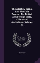 The Asiatic Journal And Monthly Register For British And Foreign India China And Australasia Volume 33