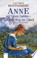 Anne auf Green Gables - auf dem Weg ins Glück