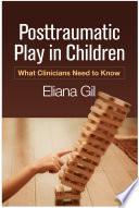 Posttraumatic Play In Children