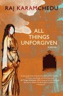 All Things Unforgiven  A Novel