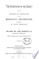 The expectation of the Christ   lects  on the messianic prophecies