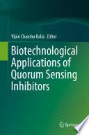 Biotechnological Applications of Quorum Sensing Inhibitors