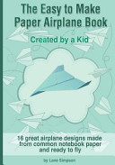 The Easy to Make Paper Airplane Book