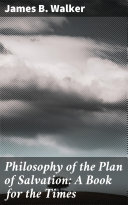 Philosophy of the Plan of Salvation: A Book for the Times Pdf