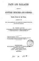 Facts and fallacies relative to Scottish churches and schools  12 tracts by  Free Lance
