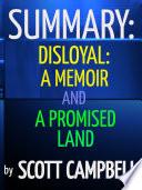 Summary  Disloyal  A Memoir and A Promised Land