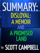Summary: Disloyal: A Memoir and A Promised Land