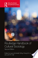 """Routledge Handbook of Cultural Sociology: 2nd Edition"" by Laura Grindstaff, Ming-Cheng M. Lo, John R. Hall"