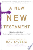 """""""A New New Testament: A Bible for the Twenty-first Century Combining Traditional and Newly Discovered Texts"""" by Hal Taussig"""