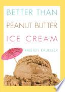 Better than Peanut Butter Ice Cream Book