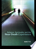 Religion  Spirituality and the Near Death Experience Book