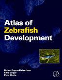 Atlas of zebrafish development / Robert Bryson-Richardson, Silke Berger, Peter Currie
