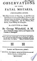 Observations on some fatal mistakes in a book     intitled  The doctrine of Grace     By William  Lord Bishop of Gloucester  etc