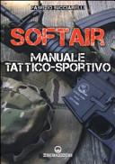 Softair. Manuale tattico-sportivo
