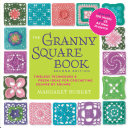 The Granny Square Book  Second Edition