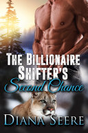The Billionaire Shifter's Second Chance (Billionaire Shifters Club #3)(Shifter Romance)
